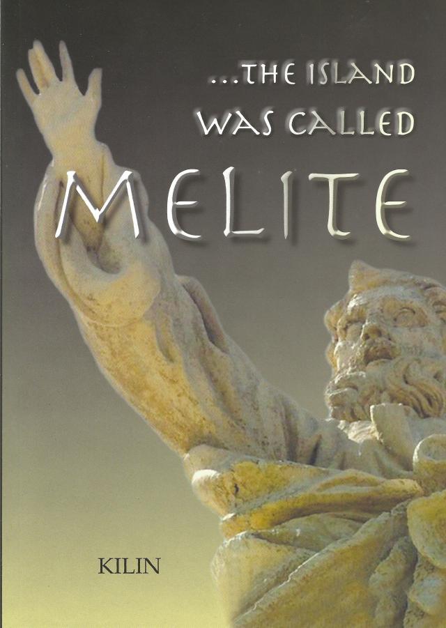 The Island was called Melite (Kilin)